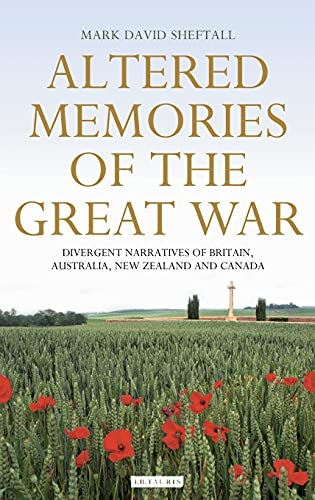 Altered Memories of the Great War: Divergent Narratives of Britain, Australia, New Zealand and ...