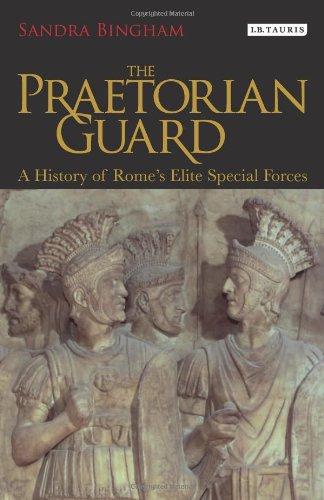 The Praetorian Guard: A History of Rome's Elite Special Forces: A Concise History of Rome's Elite...