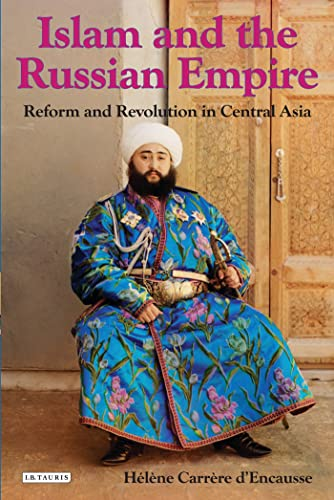 9781845118945: Islam and the Russian Empire: Reform and Revolution in Central Asia