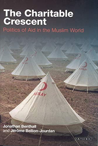 9781845118990: The Charitable Crescent: Politics of Aid in the Muslim World