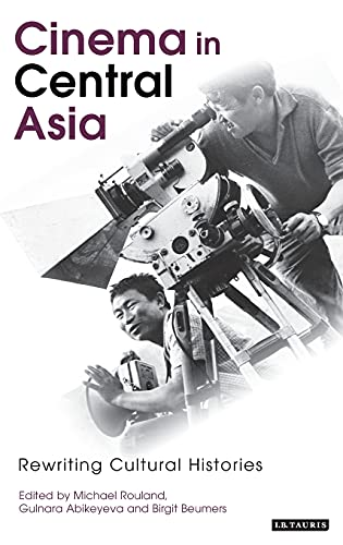 9781845119003: Cinema in Central Asia: Rewriting Cultural Histories (KINO - The Russian Cinema)