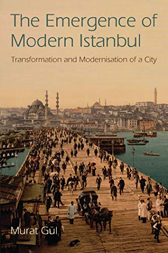 9781845119355: The Emergence of Modern Istanbul: Transformation and Modernisation of a City (Library of Modern Middle East Studies)