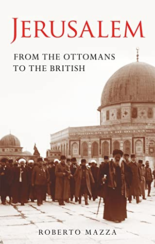 9781845119379: Jerusalem: From the Ottomans to the British (Library of Middle East History)