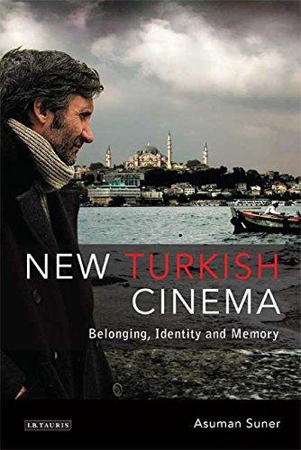 9781845119492: New Turkish Cinema: Belonging, Identity and Memory (Tauris World Cinema Series)