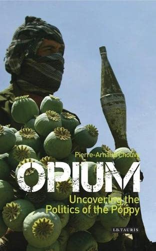 9781845119737: Opium: Uncovering the Politics of the Poppy