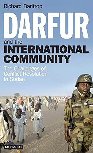 9781845119775: Darfur and the International Community: The Challenges of Conflict Resolution in Sudan (Library of International Relations)