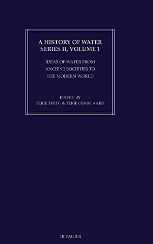 9781845119805: A History of Water, Series II, Vol. 1: Idea of Water from Ancient Societies to the Modern World