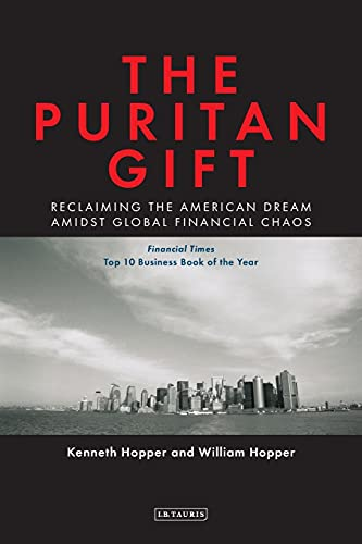 9781845119867: The Puritan Gift: Reclaiming the American Dream Amidst Global Financial Chaos