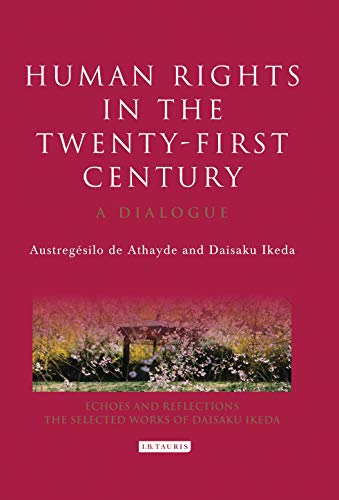 Human Rights in the Twenty-first Century: A: Daisaku Ikeda, AustregÃ