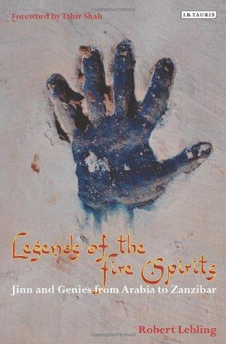 9781845119935: Legends of the Fire Spirits: Jinn and Genies from Arabia to Zanzibar: Legends of the Fire Spirits from Arabia to Zanzibar