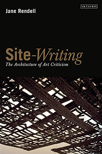 9781845119997: Site-Writing: The Architecture of Art Criticism
