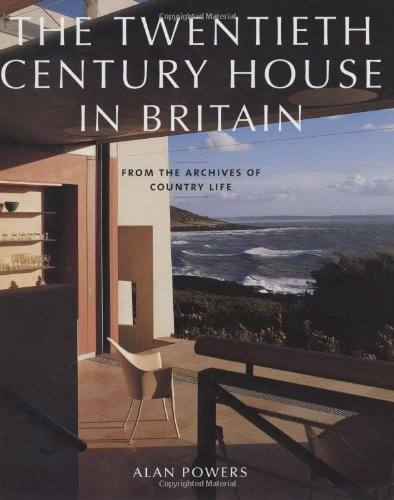 9781845130121: The Twentieth Century House in Britain: From the Archives of Country Life