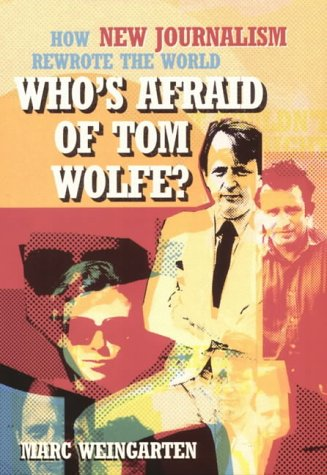 9781845130572: Who's Afraid of Tom Wolfe?: How New Journalism Rewrote the World