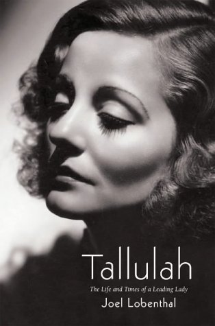 9781845130725: Tallulah: The Life and Times of a Leading Lady