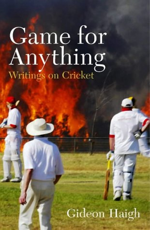 Game for Anything: Writings on Cricket (1845130782) by Haigh, Gideon
