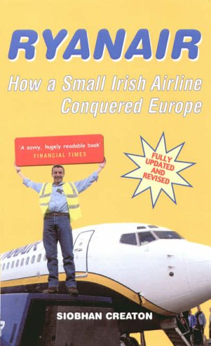 9781845130831: Ryanair: How a Small Irish Airline Conquered Europe