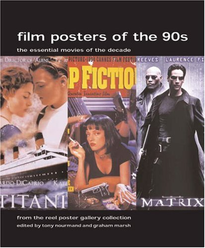 9781845130961: Film Posters Of The 1990s: The Essential Movies Of The Decade, From The Reel Poster Gallery Collection