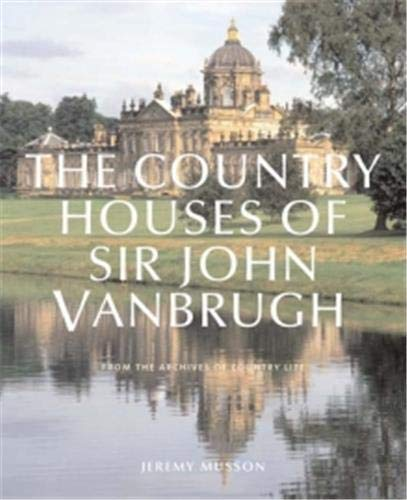 """9781845130978: The Country Houses of John Vanbrugh: From the Archives of """"Country Life"""" (Country Life)"""