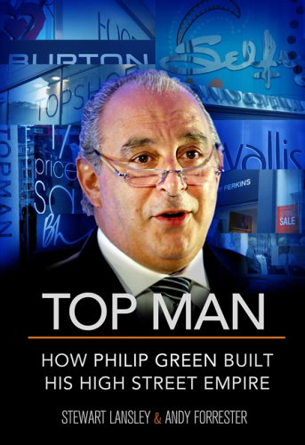 9781845131005: Top Man: How Philip Green Built His High Street Empire