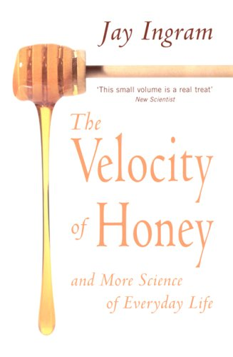 9781845131081: The Velocity of Honey: And More Science of Everyday Life