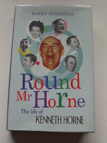 9781845131234: Round Mr Horne: The Life of Kenneth Horne