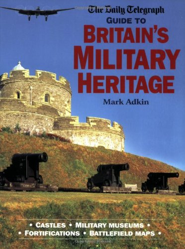9781845131357: The Daily Telegraph Guide to Britain's Military Heritage