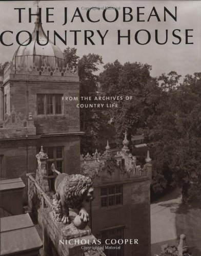 9781845131364: The Jacobean Country House: From the Archives of Country Life