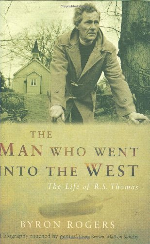 9781845131463: The Man Who Went into the West: The Life of R.S. Thomas