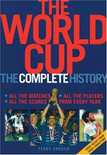 9781845131494: The World Cup: The Complete History