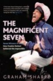 9781845131623: The Magnificent Seven: Seven Winners in a Day: How Frankie Dettori Achieved the Impossible