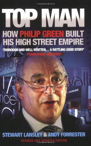 9781845131685: Top Man: How Philip Green Built His High Street Empire