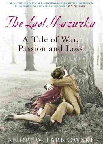 The Last Mazurka: A Tale of War, Passion and Loss: Tarnowski, Andrew