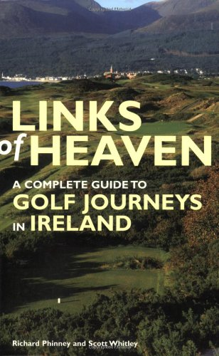9781845132279: Links of Heaven: A Complete Guide to Golf Journeys in Ireland