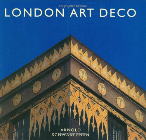 9781845132439: London Art Deco: A Celebration of the Architectural Style of the Metropolis During the Twenties and Thirties