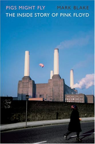 "9781845132613: Pigs Might Fly: The Inside Story of ""Pink Floyd"""