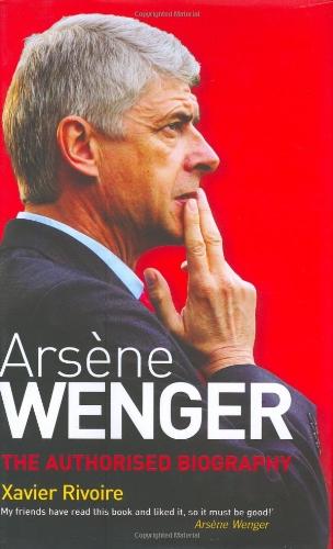 9781845132767: Arsene Wenger: The Biography