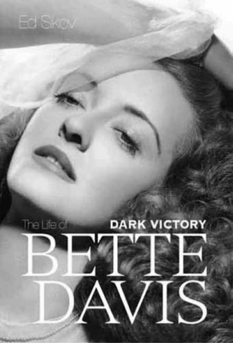 9781845132873: Dark Victory: The Life of Bette Davis