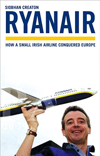 9781845132934: Ryanair: The Full Story of the Controversial Low-Cost Airline