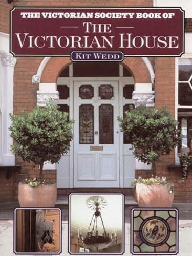 9781845132941: The Victorian Society Book of the Victorian House