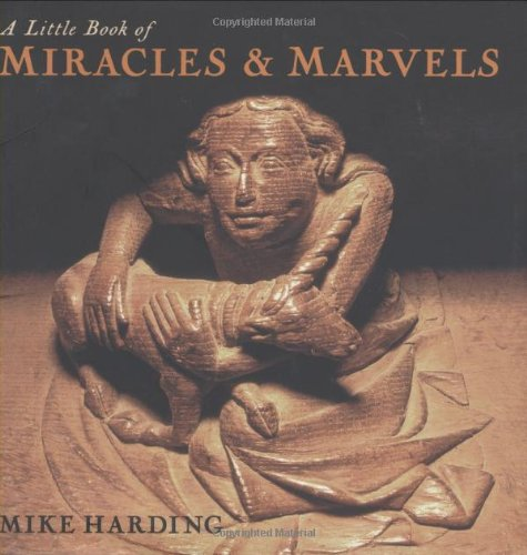 A Little Book of Miracles & Marvels: Harding, Mike