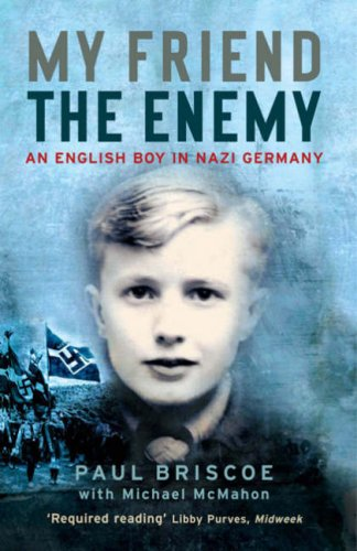 My Friend the Enemy: An English Boy in Nazi Germany (1845133161) by Briscoe, Paul