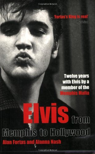 Elvis: From Memphis to Hollywood: Nash, Alanna, Fortas,