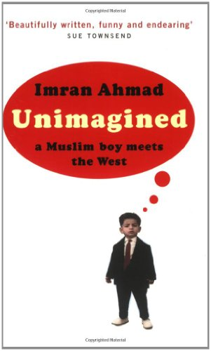 9781845133252: Unimagined: A Muslim Boy Meets the West