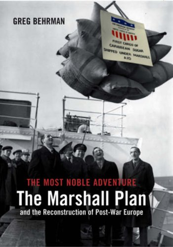 The most noble adventure : the Marshall Plan and the reconstruction of post-war Europe.: Behrman, ...