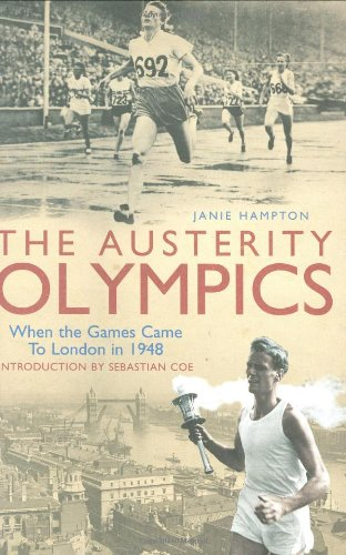 9781845133344: The Austerity Olympics: When the Games Came to London in 1948