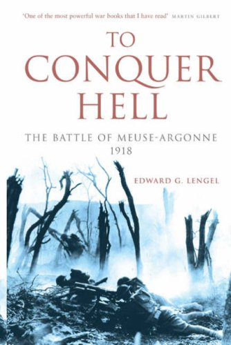 9781845133504: To Conquer Hell: The Battle of Meuse Argonne 1918