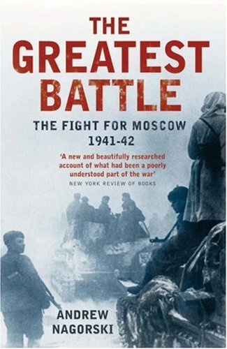 9781845133597: The Greatest Battle: The Battle for Moscow, 1941-2