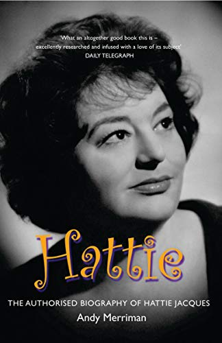 9781845133627: Hattie: The Authorised Biography of Hattie Jacques