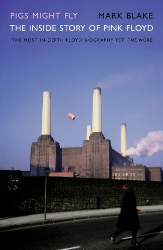 9781845133665: Pigs Might Fly: The Inside Story of Pink Floyd