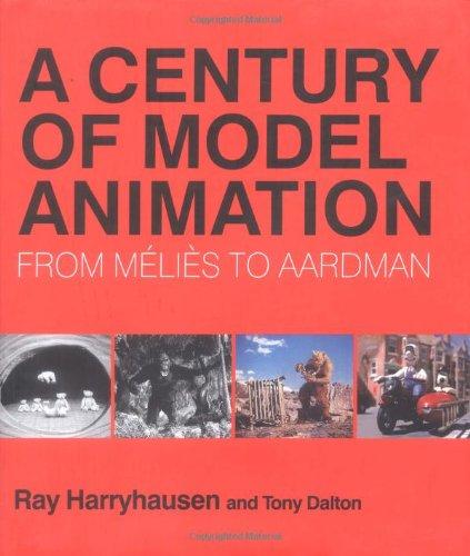A Century of Model Animation Harryhausen, Ray and Dalton, Tony